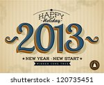 New 2013 year greeting card made in vintage style, vector illustration, lucky 2013, happy new year. - stock vector