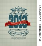 2013 new year greeting design | Shutterstock .eps vector #120804997