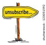 un-subscribe - stock photo