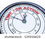 3d illustration of closeup of clock with words time for action - stock photo