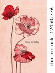 A hand-drawn illustration of poppy flowers. Can be used as birthday card. - stock photo