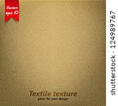 Brown Fabric Texture. Vector | Shutterstock vector #124989767