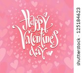 happy valentine's day hand... | Shutterstock .eps vector #125184623