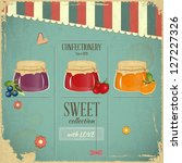 Confectionery Menu Card in Retro style - Jam  marmalade  Dessert on Vintage Background - Vector illustration - stock vector