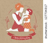 card of happy mother's day.... | Shutterstock .eps vector #127734317