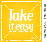 "text ""take it easy and smile""... 
