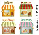 Set of Cartoon Shops. Bakery, Pizzeria, Confectionery, Ice Cream Shop Isolated on White Background. Vector Illustration. - stock vector