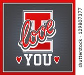 lettering i love you athletic... | Shutterstock .eps vector #129807377