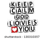 3d Keep Calm God Loves You...