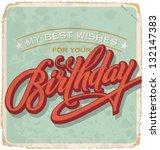 hand lettered vintage birthday... | Shutterstock .eps vector #132147383