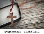 closeup of wooden christian... | Shutterstock . vector #132553313