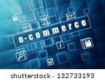 e commerce and business concept ... | Shutterstock . vector #132733193