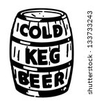 cold keg beer   retro clip art... | Shutterstock .eps vector #133733243