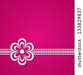 pink background with a lace and ... | Shutterstock . vector #133829837