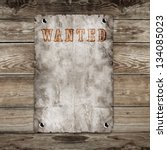 old western wanted poster on... | Shutterstock . vector #134085023