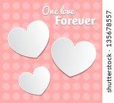 white paper hearts valentines... | Shutterstock .eps vector #135678557