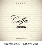 coffee label over old... | Shutterstock .eps vector #135691703