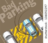 bad parking. illustration of a... | Shutterstock . vector #136052297
