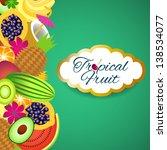 background tropical fruit | Shutterstock .eps vector #138534077