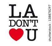 Los Angeles Do Not Love You ...