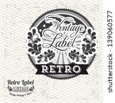 vintage label over grunge... | Shutterstock .eps vector #139060577