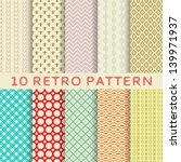10 Retro different vector seamless patterns (tiling). Endless texture can be used for wallpaper, pattern fills, web page background,surface textures. Set of monochrome geometric ornaments. | Shutterstock vector #139971937