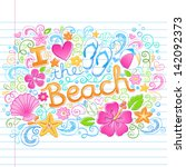 i love the beach tropical... | Shutterstock .eps vector #142092373