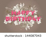 happy birthday greeting... | Shutterstock .eps vector #144087043