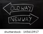 Old Way  New Way Written On A...