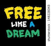free like a dream | Shutterstock .eps vector #148228343