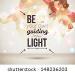 be your own guiding light.... | Shutterstock .eps vector #148236203