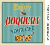enjoy the moment vintage poster ... | Shutterstock .eps vector #149161517