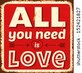All you need is love. Vector illustration. - stock vector