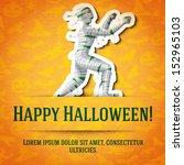 happy halloween greeting card... | Shutterstock .eps vector #152965103