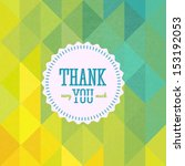 thank you card on colorful... | Shutterstock . vector #153192053