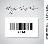 happy new year 2014 on barcode  ... | Shutterstock .eps vector #153401357