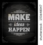 "Quote Typographical Background, vector design. ""Make ideas happen"""
