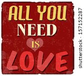 all you need is love  vintage... | Shutterstock .eps vector #157152287