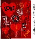 hearts and love  super grungy ... | Shutterstock .eps vector #157617083