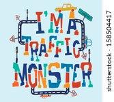 I'm a Traffic Monster Slogan Design - stock vector