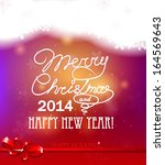 merry christmas and happy new... | Shutterstock . vector #164569643
