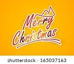 merry christmas celebrations... | Shutterstock .eps vector #165037163