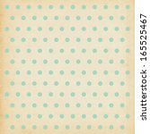 polka dot vintage background... | Shutterstock . vector #165525467
