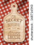 Poster with bread cutting loft wood color board lettering The secret ingredient always cheese on a red checkered tablecloth. Vector