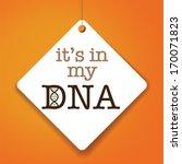 it's in my dna   vector paper... | Shutterstock .eps vector #170071823