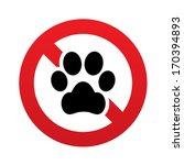 no dog paw sign icon. pets...