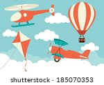 Helicopter, Plane, Kite & Hot Air Balloon