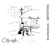 city cafe sketch  illustration    Shutterstock . vector #185557043