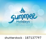 summer holidays   typographic... | Shutterstock .eps vector #187137797