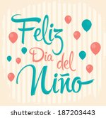 Feliz dia del nino - Happy children day text in Spanish - vector vintage card